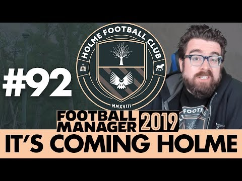 HOLME FC FM19 | Part 92 | DEAN MORRIS COMES HOLME | Football Manager 2019