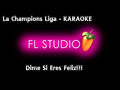 La Champions Liga - Dime Si Eres Feliz (INSTRUMENTAL, KARAOKE)