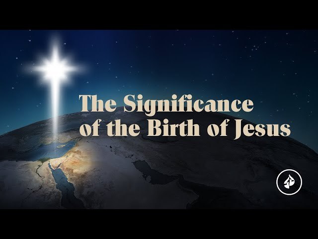 The Significance of the Birth of Jesus – Dr. Charles Stanley