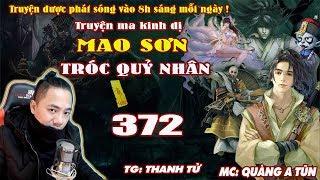 Mao Sơn Tróc Quỷ Nhân [ Tập 372 ] Bàn Cờ Tam Giới - Truyện ma pháp sư- Quàng A Tũn