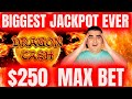 Biggest Jackpot Ever! $250 MAX BET ! Dragon Cash LARGEST JACKPOT On YouTube History! NEW RECORD