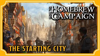 Designing a Starting City for D&D | Making a Homebrew Campaign Ep. 8