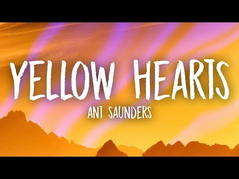 Ant Saunders - Yellow Hearts (Lyrics)