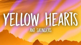 Download Ant Saunders - Yellow Hearts (Lyrics) Mp3 and Videos