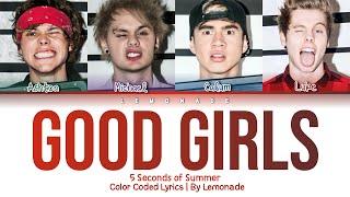 5 Seconds of Summer - Good Girls [Color Coded Lyrics]