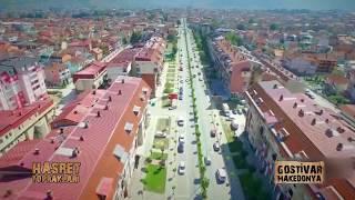 Hasret Toprakları Makedonya Gostivar Bir Osmanlı Şehri