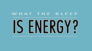What the Bleep is Energy? #8 With Dr Dain Heer