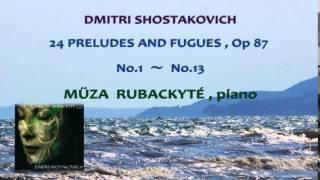 Shostakovich: 24 Preludes and Fugues Op.87 No.1 ~ No.13  Müza Rubackyté