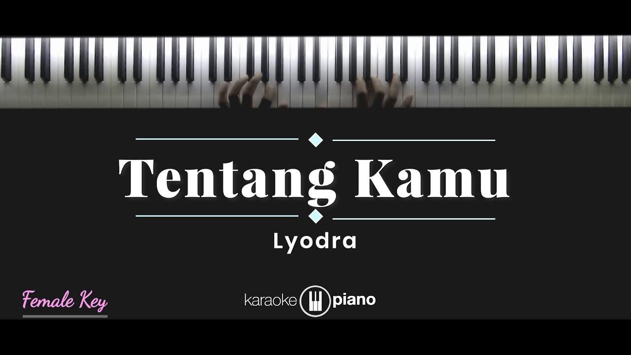 Tentang Kamu - Lyodra (KARAOKE PIANO - FEMALE KEY)