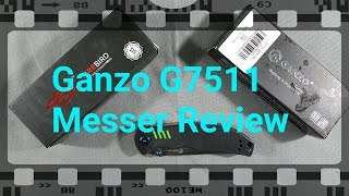 Ganzo 7511 (G7511 & F7511) Messer Review