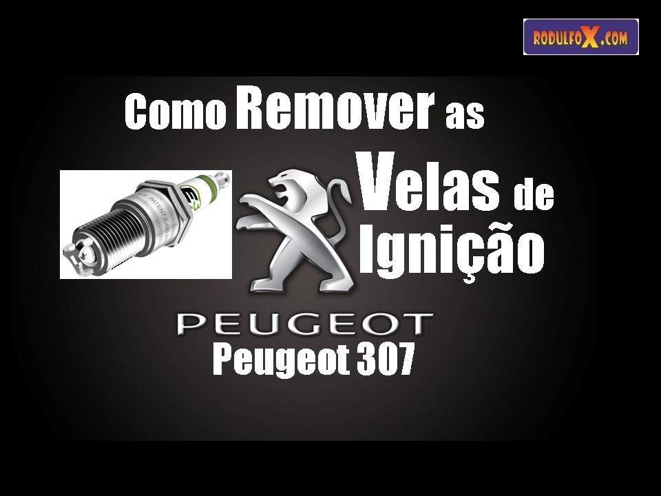 Como remover as velas de ignição Peugeot 307 1.6 2010 ...
