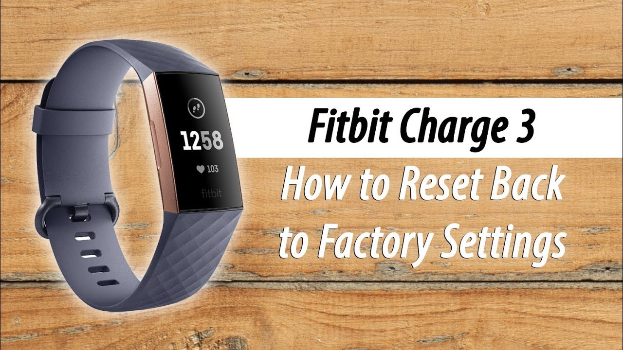 How do i factory reset my fitbit charge 3