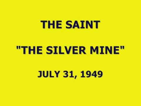 "THE SAINT -- ""THE SILVER MINE"" (7-31-49)"