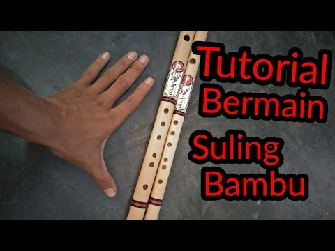 How To Play Bamboo Flute - Tutorial Cara Bermain Suling bambu