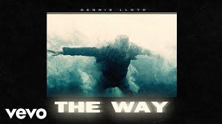 Dennis Lloyd - The Way (Official Audio)