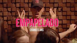 Charles Ans - Empapelado (Video Oficial)