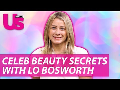 Celebrity Beauty Secrets with Lo Bosworth