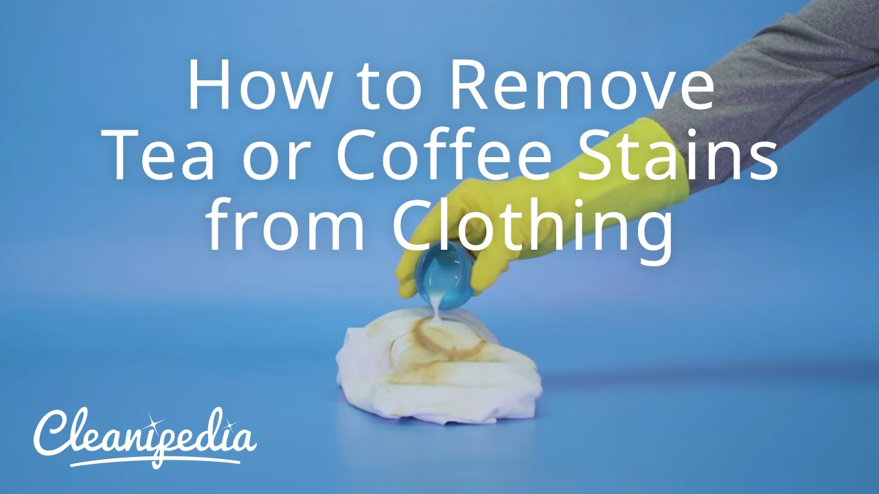 How To Remove Coffee Stains >> How To Remove Tea Or Coffee Stains From Clothing Youtube