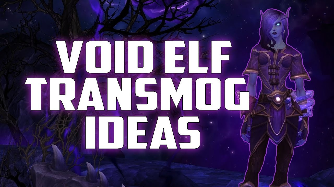 11 Awesome Void Elf Transmog Ideas Youtube Heritage armor sets are cosmetic armor sets originally unique to the allied races. 11 awesome void elf transmog ideas