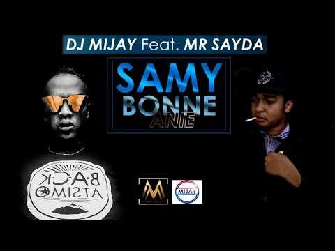 DJ Mijay Feat MR SAYDA -SAMY BONNE ANIE- (official Audio)