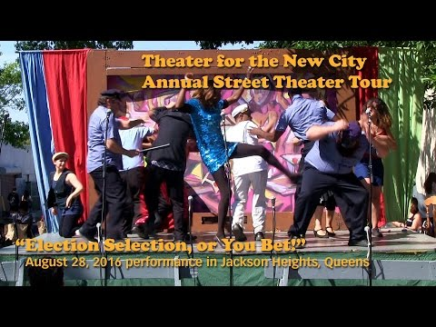 """Theater for the New City """"Election Selection"""" 28 Sept 2016 Jackson Heights - Summer Street Theater"""