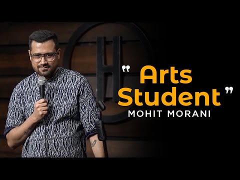 Arts Student | Stand up comedy by Mohit Morani