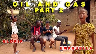 OIL AND GAS  Part Two EMANUELLA mark angel comedy mind of freeky comedy