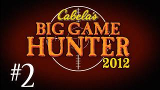 Cabelas Big Game Hunter 2012 w/ Kootra Part 2