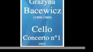 Grazyna Bacewicz (1909-1969) : Cello Concerto No. 1 (1951)