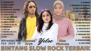 Top Album - Elsa Pitaloka, Thomas Arya, Yelse [Full Album] Lagu Slow Rock Terbaru 2021 Terpopuler