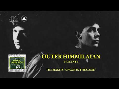 The Magits - A Pawn in the Game (From Outer Himmilayan Presents)