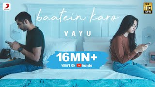 Vayu - Baatein Karo | Official Music Video