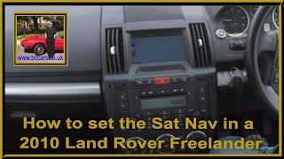 How to set the Sat Nav in a 2010 Land Rover Freelander