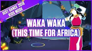 Just Dance® 2018 Kids: Waka Waka (This Time For Africa) - Shakira