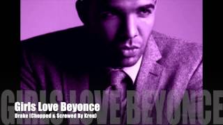 girls love beyonce chopped and screwed by kreu
