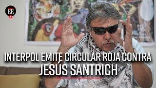 Interpol emitió circular roja para capturar a Jesús Santrich - El Espectador