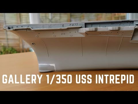 Building the Gallery 1/350 USS Intrepid Part 1