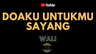 WALI - DOAKU UNTUKMU SAYANG // KARAOKE POP INDONESIA TANPA VOKAL // LIRIK
