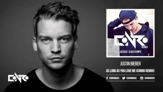 Justin Bieber - As Long As You Love Me (Conro Remix) [FREE DOWNLOAD]