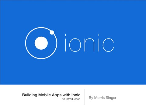 Building Mobile Applications with Ionic