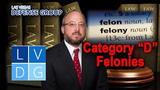 """What is a category """"D"""" felony in Nevada?"""