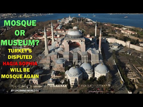 Mosque or museum? Turkey's disputed Hagia Sophia will be Mos