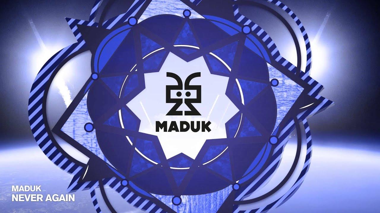 maduk-never-again-maduk
