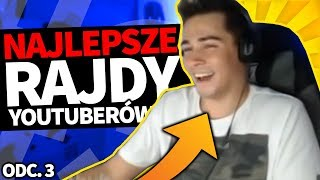 3 NAJLEPSZE reakcje na RAJDY Youtuberów! [#3] | ZairoxTV