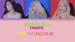 LOONA Odd Eye Circle - Chaotic LYRICS [Color Coded Han/Rom/Eng/Pt-br]