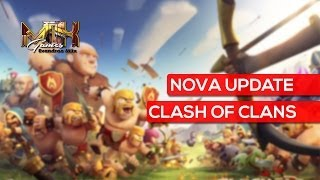 Explicando as novas atualizações do Clash Of Clans - UPDATE CLASH OF CLANS
