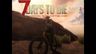7 Days To Die Part 2. Первый транспорт.