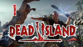 Dead Island: Walkthrough Part 1 [Prologue] Rise and Shine Let's Play (Gameplay & Commentary