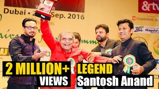 LEGEND SANTOSH ANAND | JASHN E URDU | DUBAI MUSHAIRA AND KAVI SAMMELAN 2016