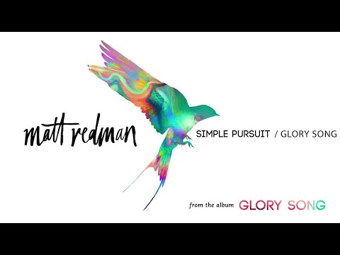 Matt Redman - Simple Pursuit / Glory Song (Audio)